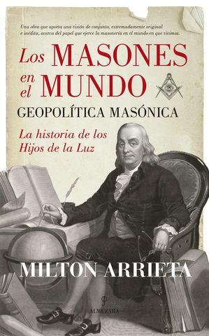 LOS MASONES EN EL MUNDO GEOPOLITICA MASONICA