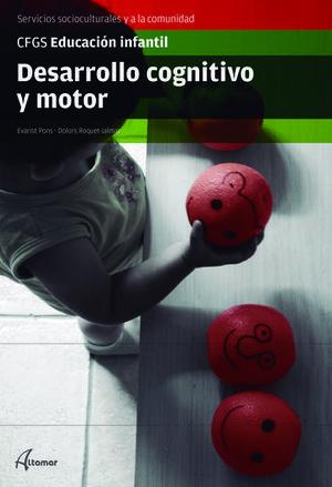 DESARROLLO COGNITIVO Y MOTOR.  GR. SUPERIOR ED. INFANTIL ED. 2017