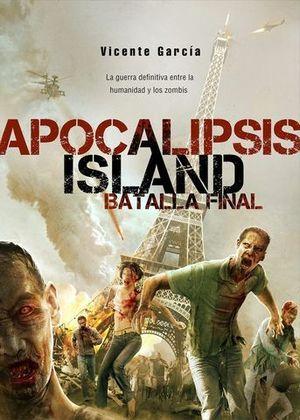 APOCALIPSIS ISLAND.  LA BATALLA FINAL