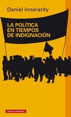 POLITICA EN TIEMPOS DE INDIGNACION