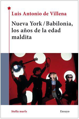 NUEVA YORK BABILONIA LOS AÑOS DE LA EDAD MALDITA