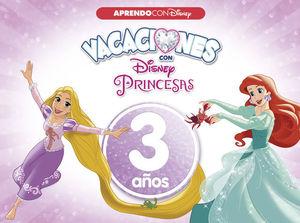 PRINCESAS DISNEY VACACIONES 3 AÑOS