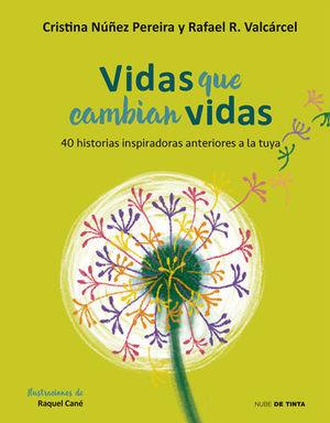 VIDAS QUE CAMBIAN VIDAS 80 HISTORIAS INSPIRADORAS ANTERIORES A LA TUYA
