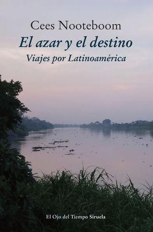 EL AZAR Y EL DESTINO VIAJES POR LATINOAMERICA