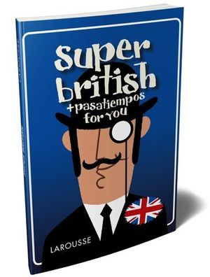 SUPER BRITISH + PASATIEMPOS FOR YOU