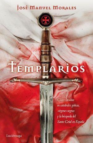 TEMPLARIOS.  CLAVES OCULTAS CATEDRALES GOTICAS, VIRGENES NEGRAS....