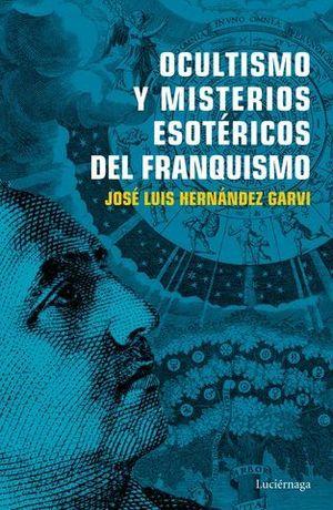 OCULTISMO Y MISTERIOS ESOTERICOS  EN EL FRANQUISMO