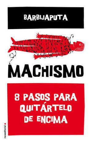 MACHISMO 8 PASOS PARA QUITARTELO DE ENCIMA