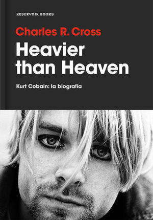 HEAVIER THAN HEAVEN KURT COBAIN: LA BIOGRAFIA