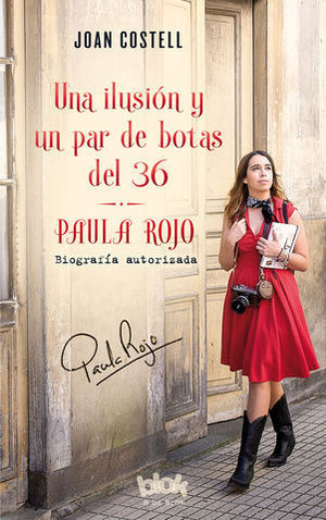 UNA ILUSION Y UN PAR DE BOTAS DEL 36.  PAULA ROJO
