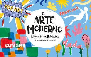 EL ARTE MODERNO.  LIBRO DE ACTIVIDADES ¡CONVIÉRTETE EN ARTISTA!