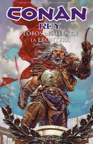 CONAN REY : LOBOS ALLENDE DE LA FRONTERA