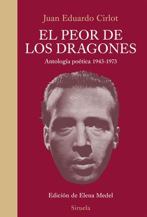 EL PEOR DE LOS DRAGONES ANTOLOGIA POETICA 1943-1973