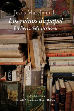 LOS REINOS DE PAPEL. BIBLIOTECA DE ESCRITORES