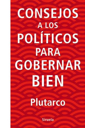 CONSEJOS A LOS POLITICOS PARA GOBERNAR BIEN