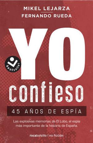 YO CONFIESO 45 AÑOS DE ESPIA