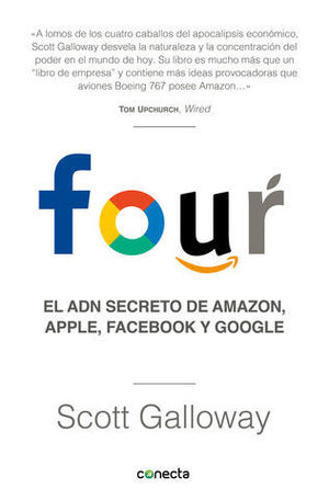 FOUR.  EL ADN SECRETO DE AMAZON, APPLE, FACEBOOK Y GOGGLE