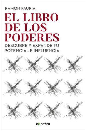 EL LIBRO DE LOS PODERES DESCUBRE Y EXPANDE TU POTENCIAL E INFLUENCIA