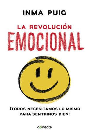 LA REVOLUCIÓN EMOCIONAL ¡TODOS NECESITAMOS LO MISMO PARA SENTIRNOS BIE
