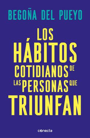 LOS HABITOS COTIDIANOS DE LAS PERSONAS QUE TRIUNFAN