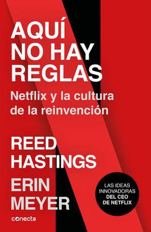 AQUI NO HAY REGLAS NETFLIX Y LA CULTURA DE LA REINVENCION