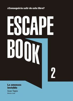 ESCAPE BOOK 2.  LA AMENAZA INVISIBLE