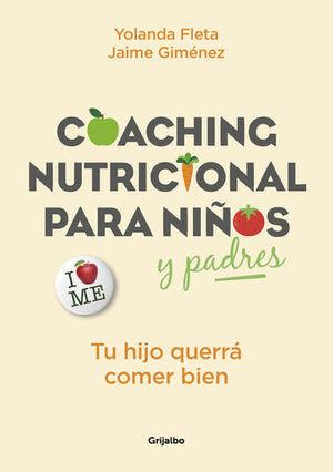 COACHING NUTRICIONAL PARA NIÑOS Y PADRES TU HIJO QUERRÁ COMER BIEN