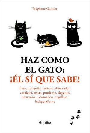 HAZ COMO EL GATO: ¡ÉL SÍ QUE SABE! LIBRE, TRANQUILO, CURIOSO, OBSERVAD