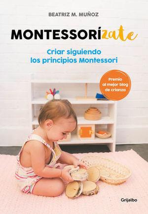 MONTESSORIZATE CRIAR SIGUIENDO LOS PRINCIPIOS MONTESSORI