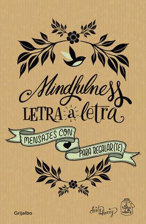 MINDFULNESS LETRA A LETRA MENSAJES CON AMOR PARA REGALAR(TE)