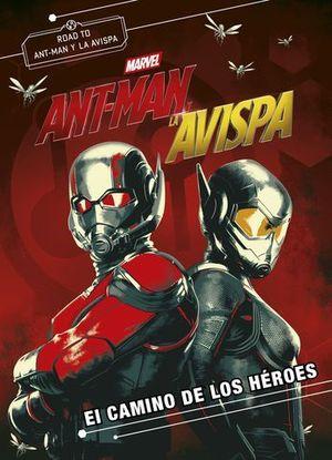 ANT-MAN Y LA AVISPA.  NOVELA.  EL CAMINO DE LOS HEROES