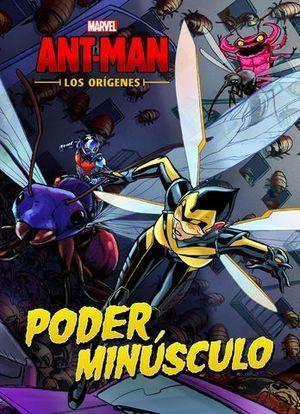 ANT-MAN.  CUENTO.  LOS ORIGENES.  PODER MINUSCULO