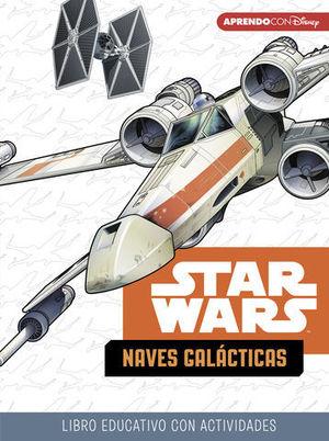 STAR WARS. NAVES GALÁCTICAS. 5 - 7 AÑOS