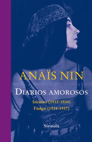 DIARIOS AMOROSOS INCESTO ( 1932-1934 ) FUEGO ( 1934-1937 )