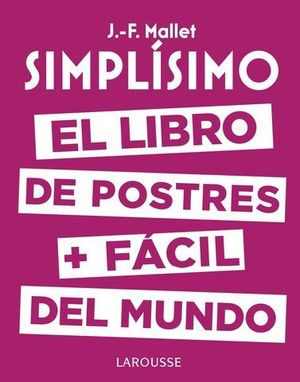 SIMPLISIMO.  EL LIBRO DE POSTRES MAS FACIL DEL MUNDO