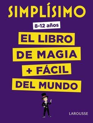 SIMPLISIMO.  EL LIBRO DE MAGIA MAS FACIL DEL MUNDO