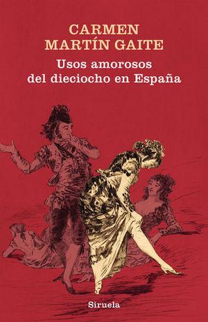 USOS AMOROSOS DEL DIECIOCHO EN ESPAÑA  (TELA)