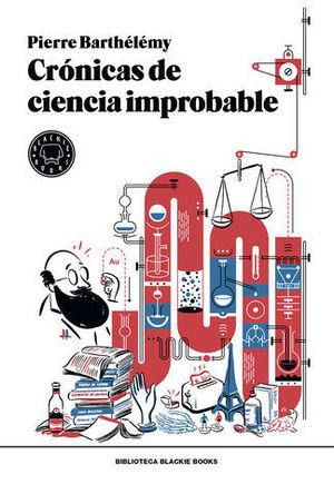 CRÓNICAS DE CIENCIA IMPROBABLE - RÚSTICA