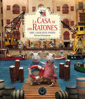 LA CASA DE LOS RATONES VOL. 4. SAM Y JULIA EN EL PUERTO