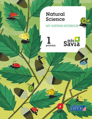 NATURAL SCIENCE 1º EP WORKBOOK MAS SAVIA ED. 2018