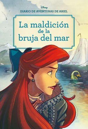 DIARIO DE AVENTURAS DE ARIEL. LA MALDICIÓN DE LA BRUJA DEL MAR. CÓMIC