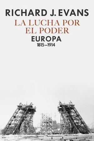 LA LUCHA DEL PODER.  EUROPA 1815 - 1914