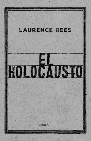 EL HOLOCAUSTO.  LAS VOCES DE LAS VICTIMAS Y DE LOS VERDUGOS