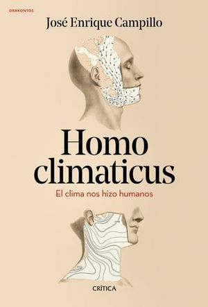 HOMO CLIMATICUS.  EL CLIMA NOS HIZO HUMANOS