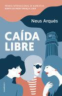 CAIDA LIBRE  (PREMIO INTERNAC. NARRAT. MARTA DE MONT MARÇAL 2018 )