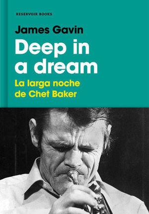DEEP IN A DREAM LA LARGA NOCHE DE CHET BAKER