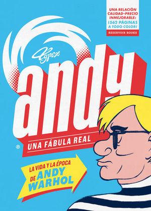 ANDY. UNA FÁBULA REAL LA VIDA Y LA ÉPOCA DE ANDY WARHOL