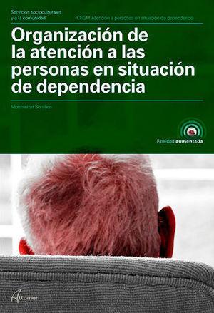 ORGANIZACION DE LA ATENCION A PERSONAS SITUACION DEPENDIENTE ED. 2018