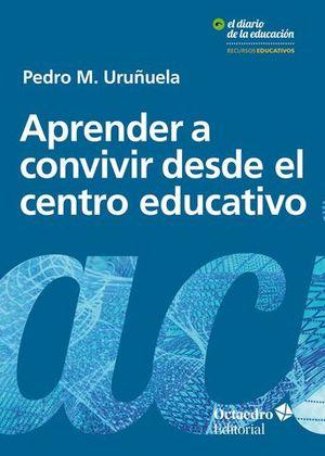 APRENDER A CONVIVIR DESDE EL CENTRO EDUCATIVO.