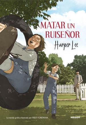 MATAR UN RUISEÑOR (LA NOVELA GRÁFICA).